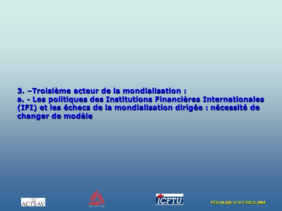3. –Troisième acteur de la mondialisation : a