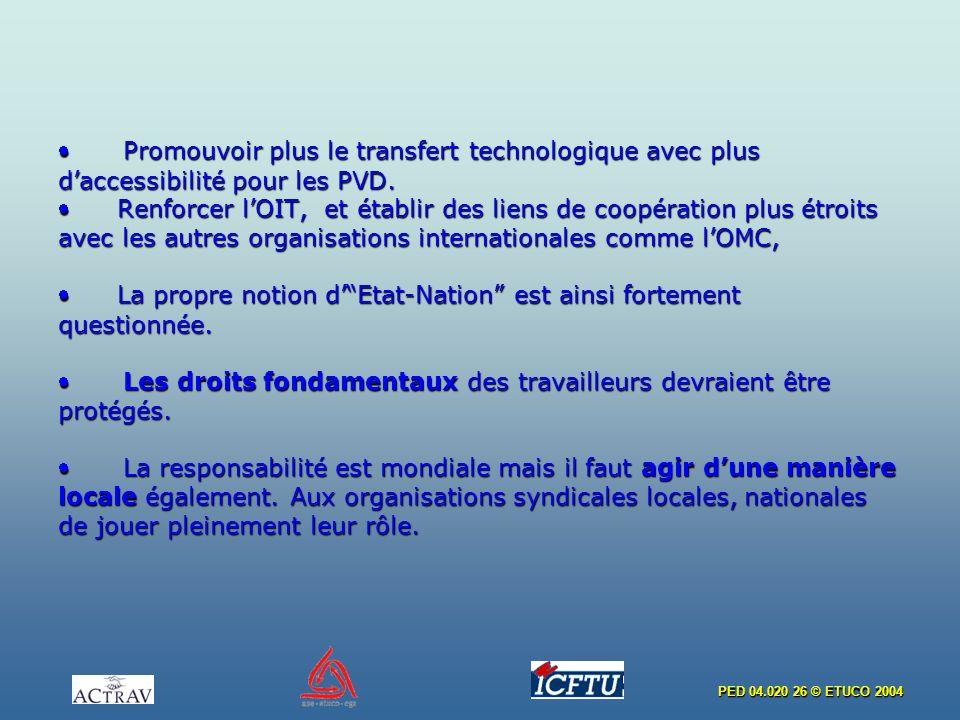 · Promouvoir plus le transfert technologique avec plus d'accessibilité pour les PVD.