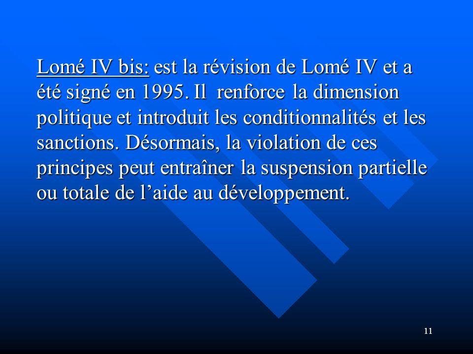 Lomé IV bis: est la révision de Lomé IV et a été signé en 1995