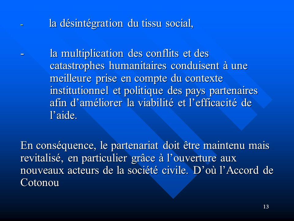 la désintégration du tissu social,