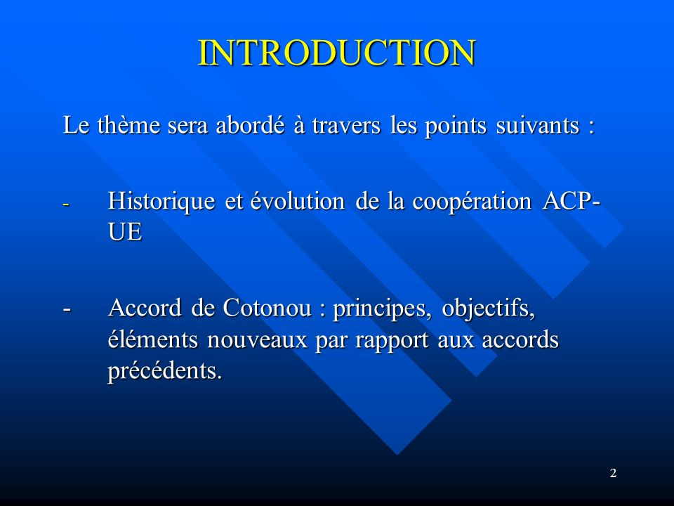 INTRODUCTION Le thème sera abordé à travers les points suivants :