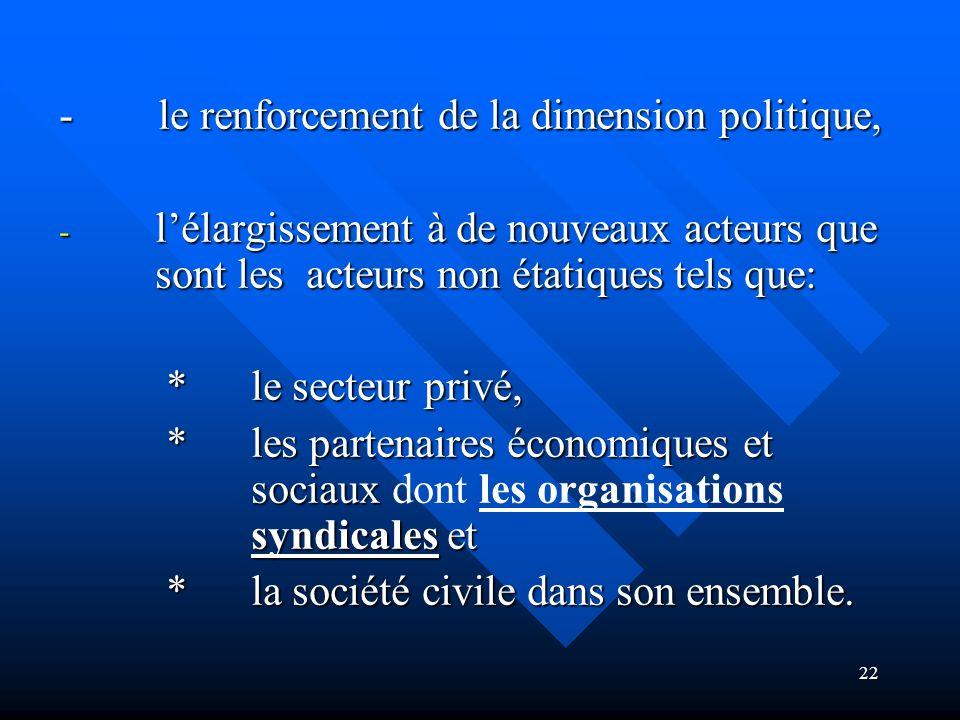 - le renforcement de la dimension politique,