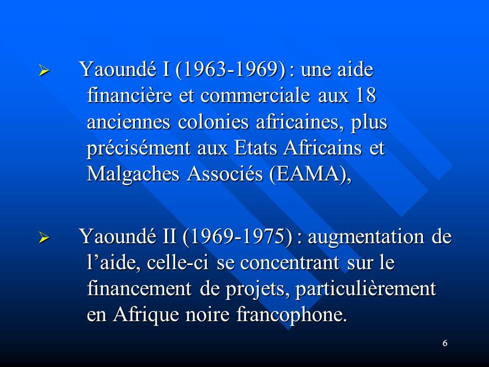 Yaoundé I (1963-1969) : une aide. financière et commerciale aux 18