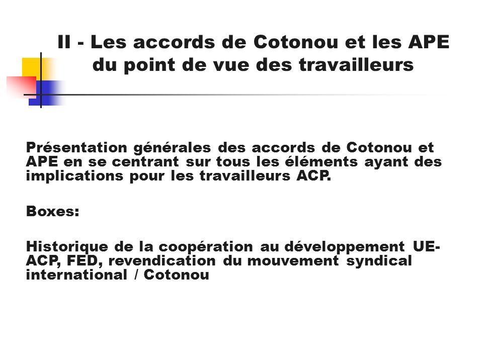 II - Les accords de Cotonou et les APE du point de vue des travailleurs