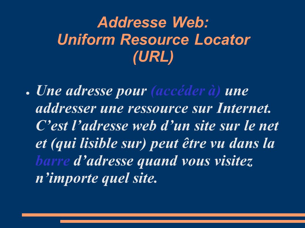 Addresse Web: Uniform Resource Locator (URL)