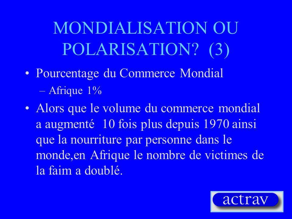 MONDIALISATION OU POLARISATION (3)