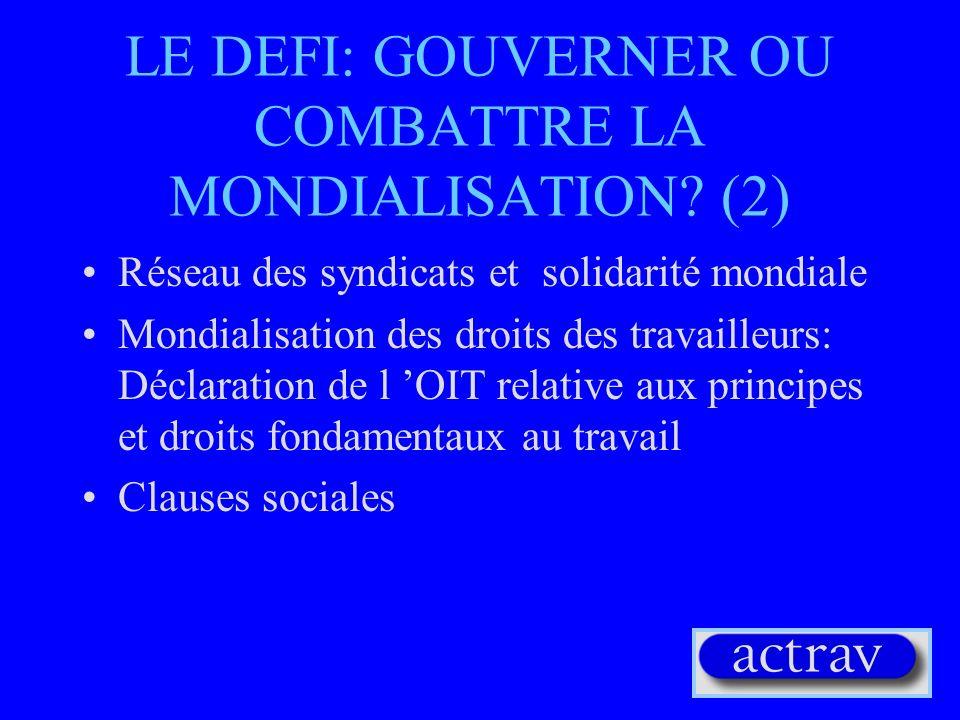 LE DEFI: GOUVERNER OU COMBATTRE LA MONDIALISATION (2)