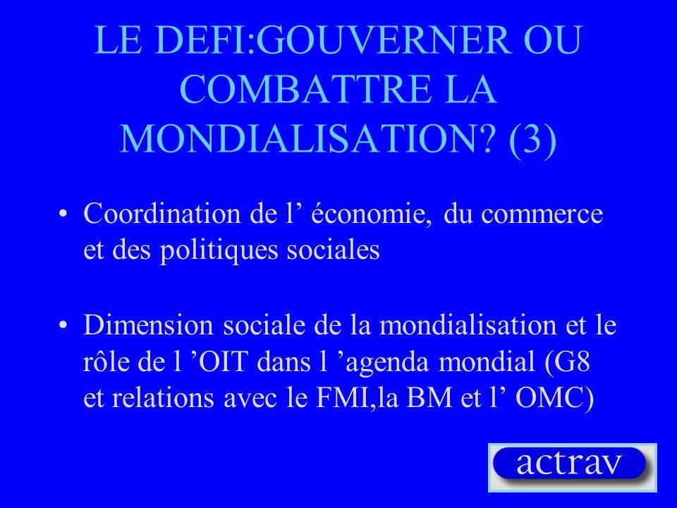 LE DEFI:GOUVERNER OU COMBATTRE LA MONDIALISATION (3)