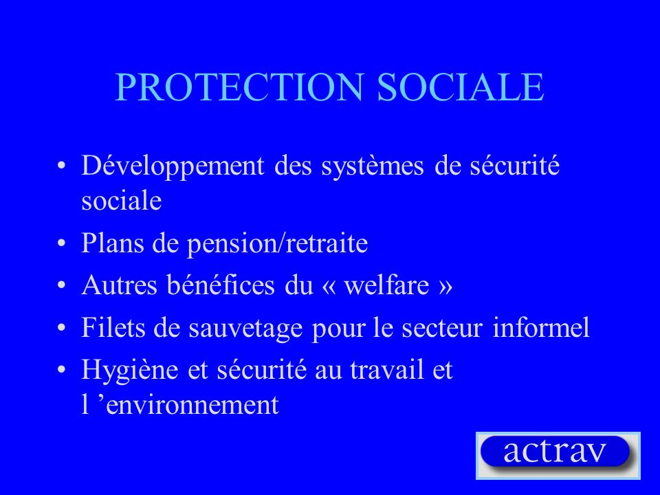PROTECTION SOCIALE Développement des systèmes de sécurité sociale