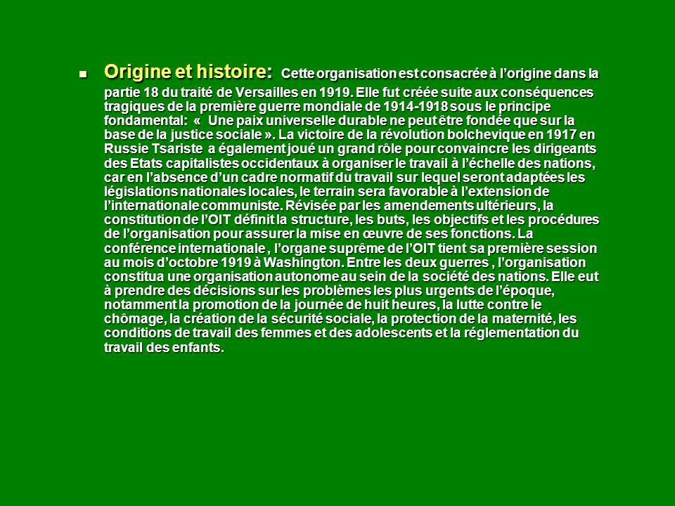 Origine et histoire: Cette organisation est consacrée à l'origine dans la partie 18 du traité de Versailles en 1919.