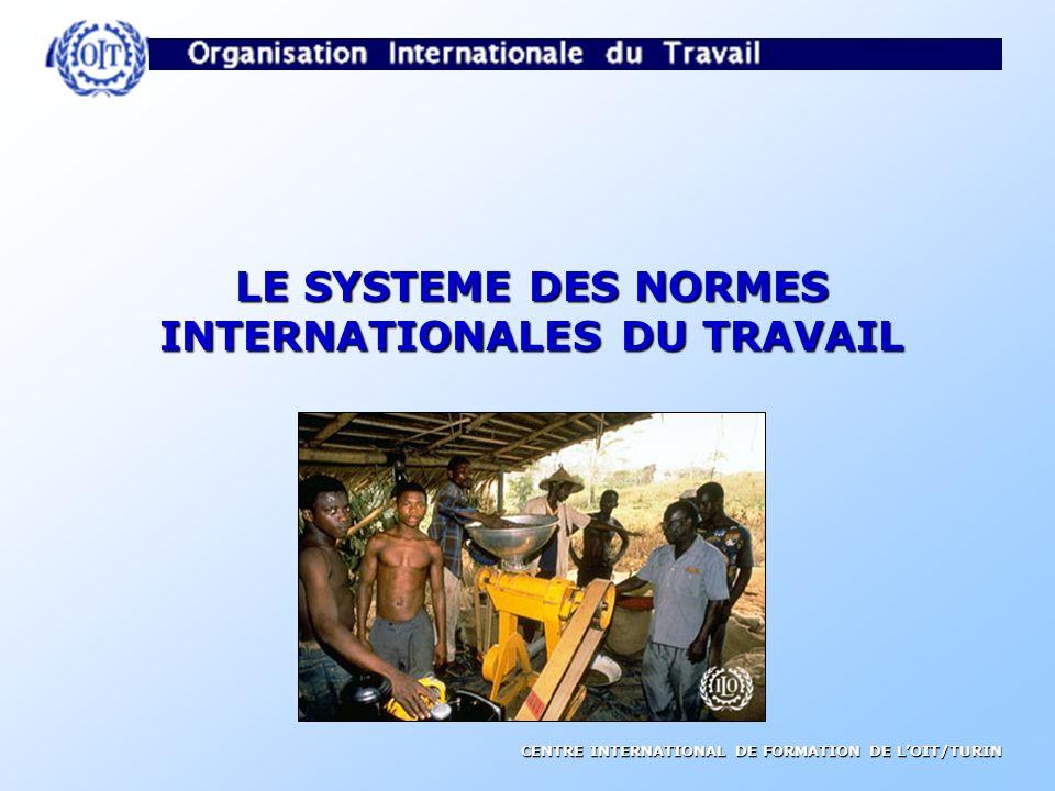 LE SYSTEME DES NORMES INTERNATIONALES DU TRAVAIL