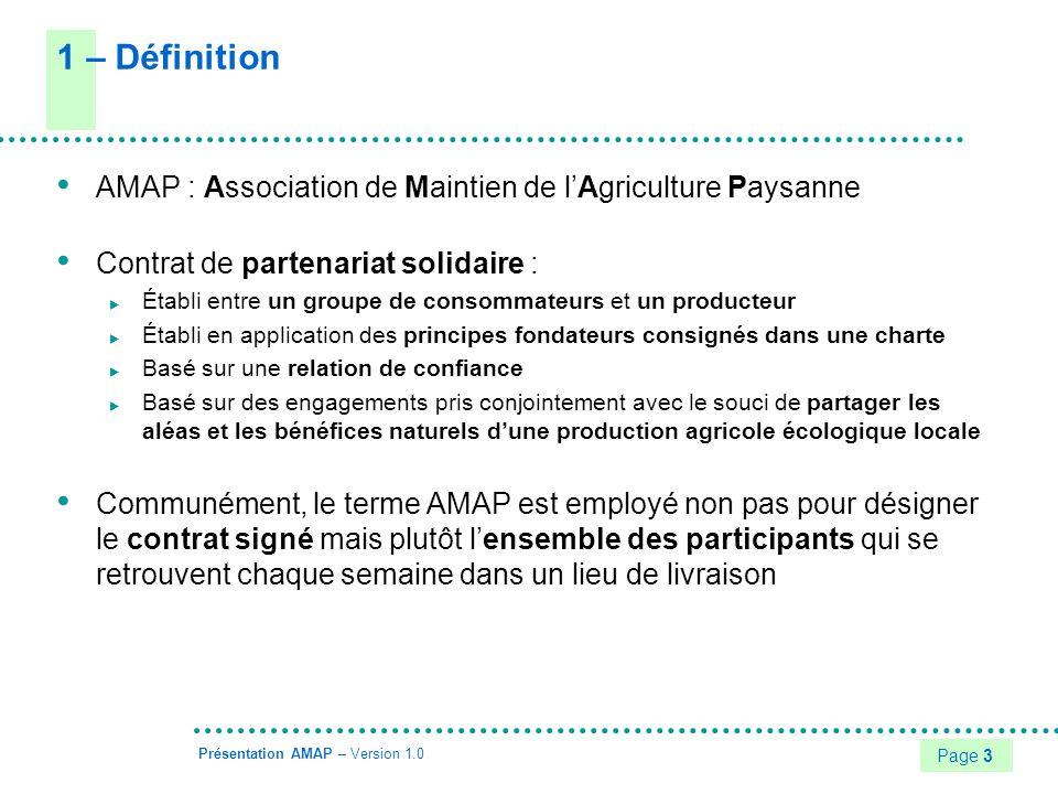 1 – Définition AMAP : Association de Maintien de l'Agriculture Paysanne. Contrat de partenariat solidaire :