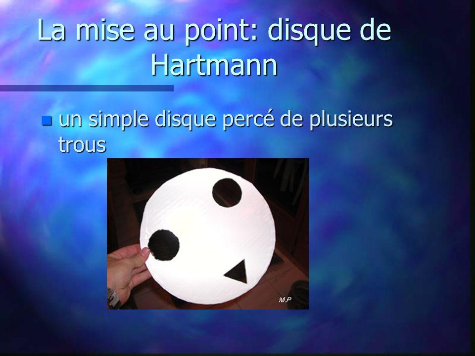 La mise au point: disque de Hartmann