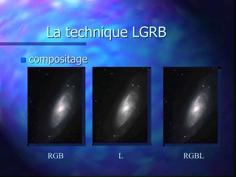 La technique LGRB compositage RGB L RGBL