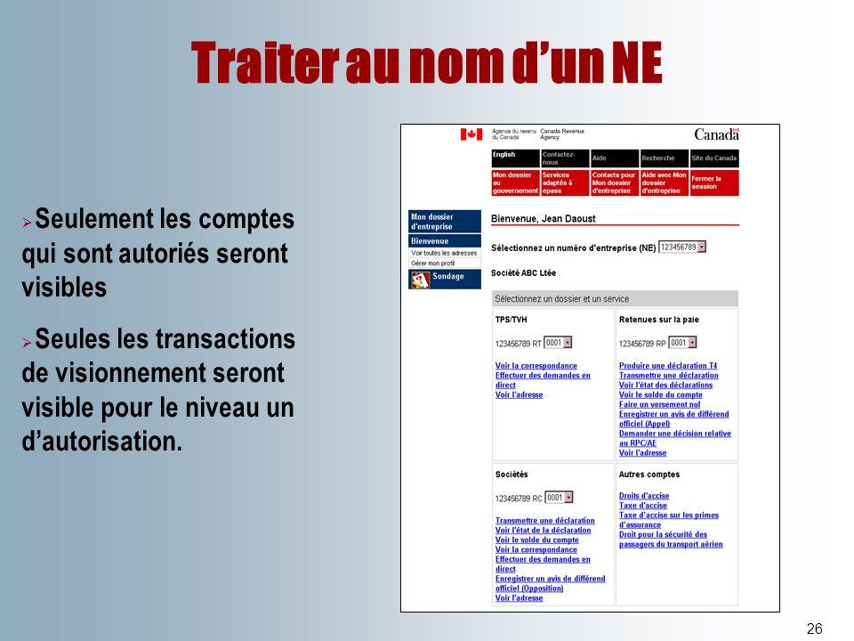 Traiter au nom d'un NE Seulement les comptes qui sont autoriés seront visibles.