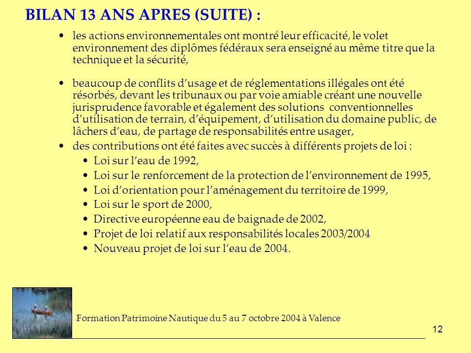 BILAN 13 ANS APRES (SUITE) :