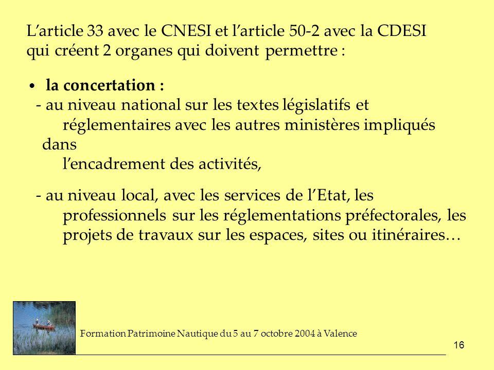 L'article 33 avec le CNESI et l'article 50-2 avec la CDESI qui créent 2 organes qui doivent permettre :