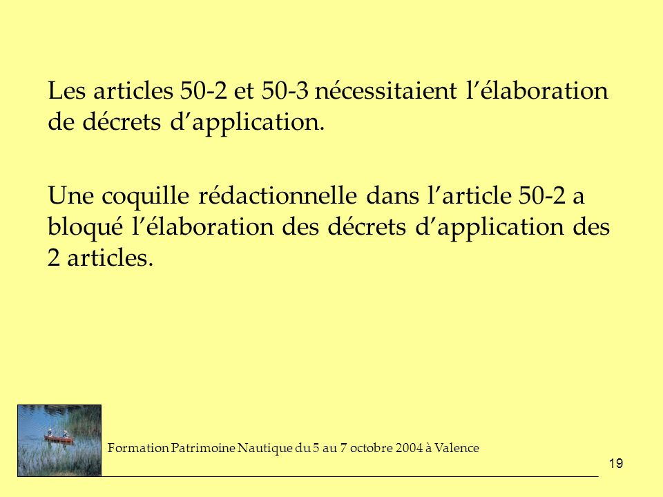Les articles 50-2 et 50-3 nécessitaient l'élaboration de décrets d'application.