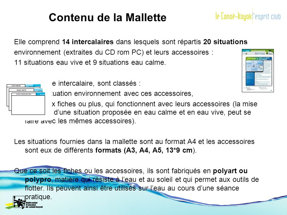 Contenu de la MalletteElle comprend 14 intercalaires dans lesquels sont répartis 20 situations.