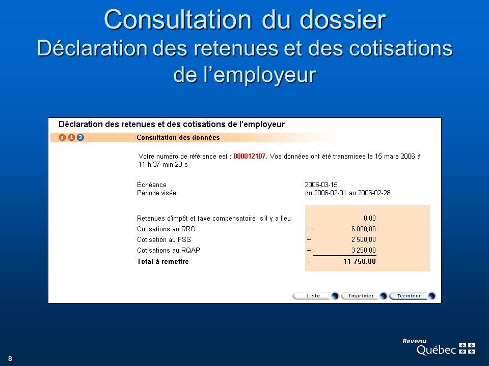 Consultation du dossier Déclaration des retenues et des cotisations de l'employeur