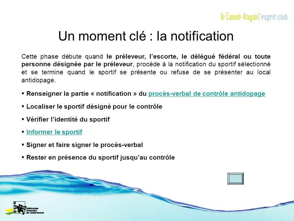 Un moment clé : la notification