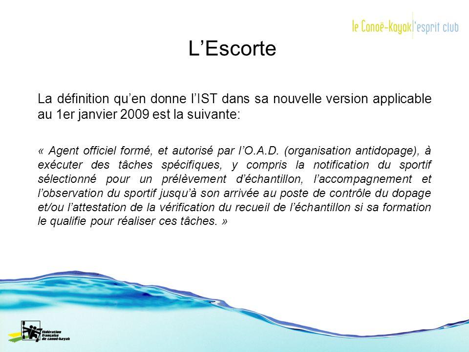 L'Escorte La définition qu'en donne l'IST dans sa nouvelle version applicable au 1er janvier 2009 est la suivante: