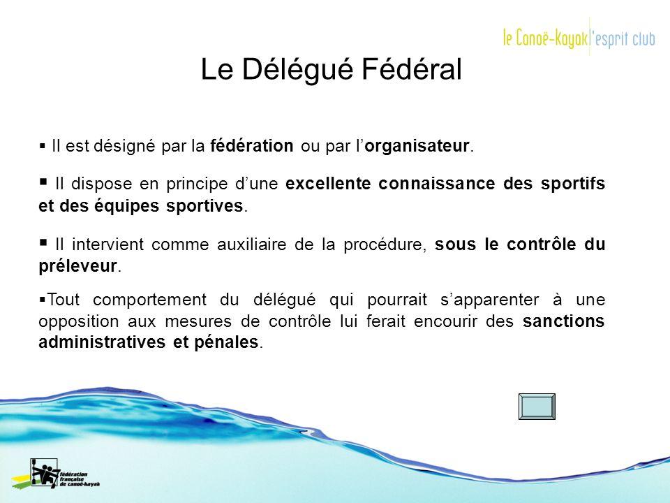 Le Délégué Fédéral Il est désigné par la fédération ou par l'organisateur.