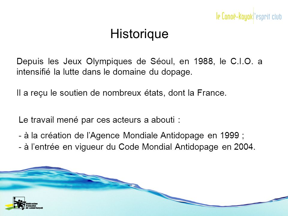 Historique Depuis les Jeux Olympiques de Séoul, en 1988, le C.I.O. a intensifié la lutte dans le domaine du dopage.