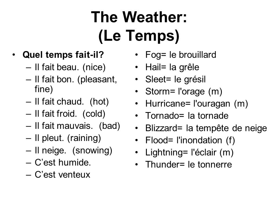 The Weather: (Le Temps)