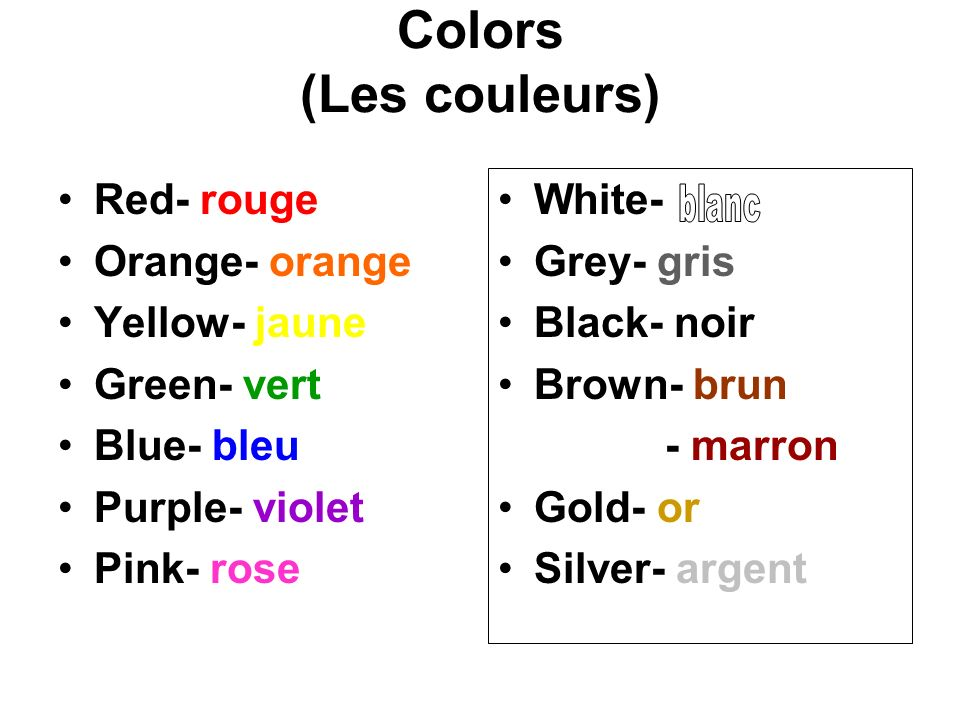 Colors (Les couleurs) Red- rouge Orange- orange Yellow- jaune