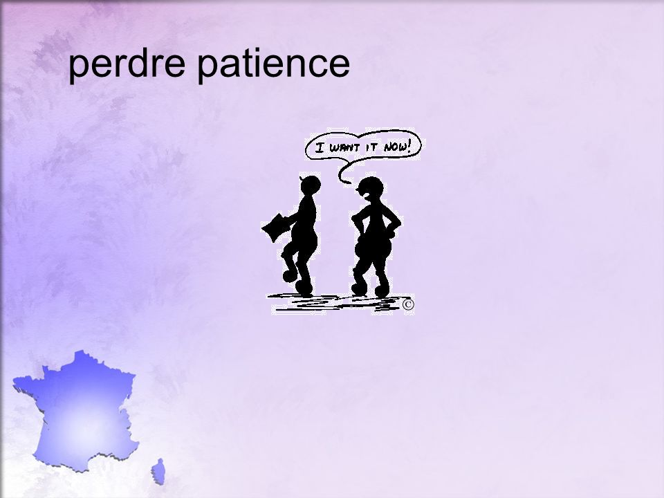 perdre patience
