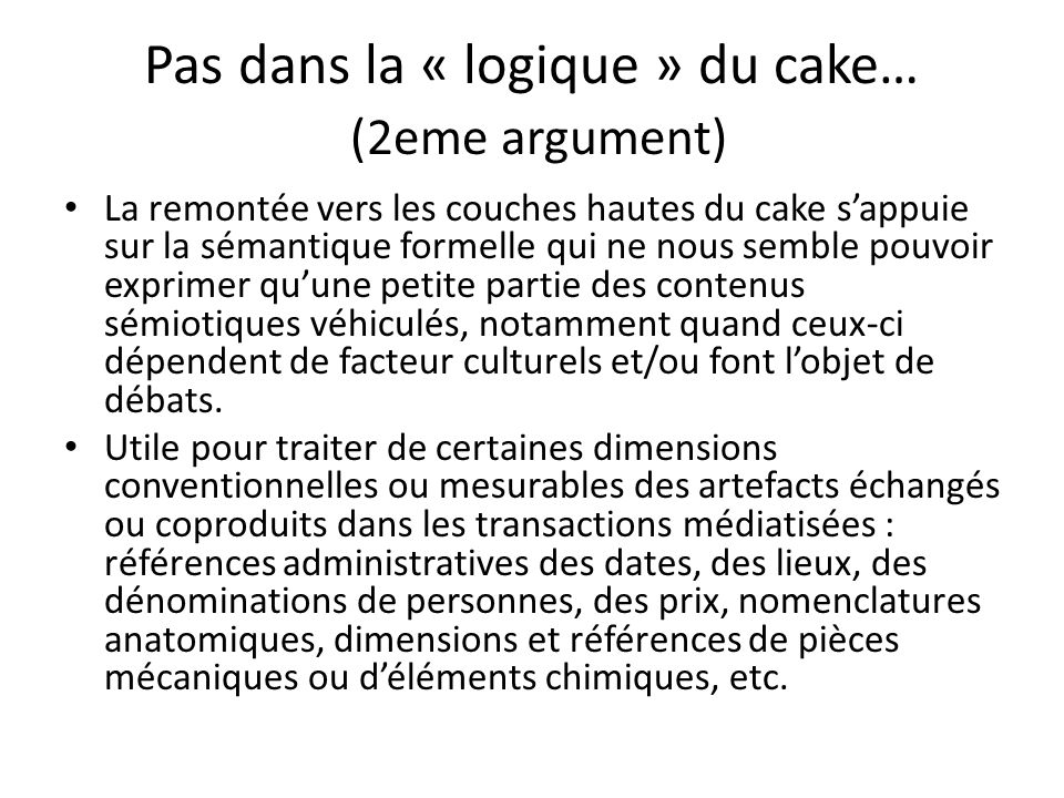 Pas dans la « logique » du cake… (2eme argument)
