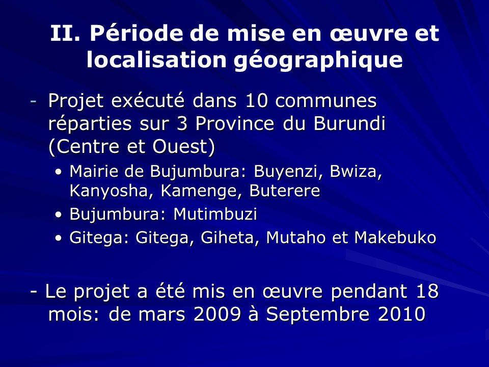 II. Période de mise en œuvre et localisation géographique
