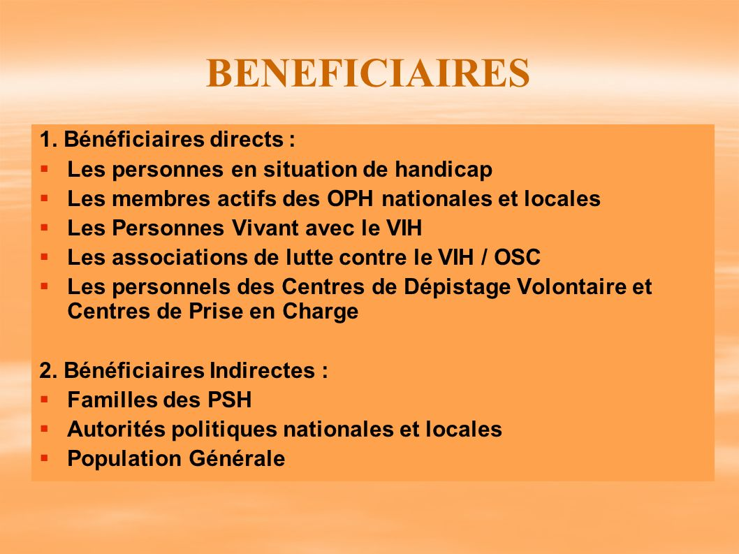 BENEFICIAIRES 1. Bénéficiaires directs :