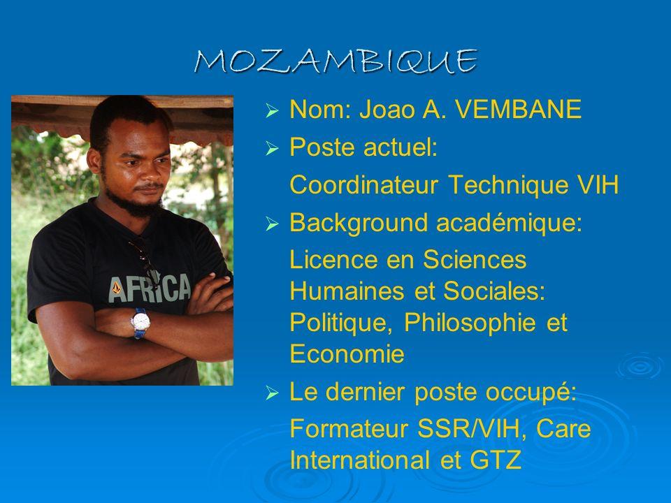 MOZAMBIQUE Nom: Joao A. VEMBANE Poste actuel: