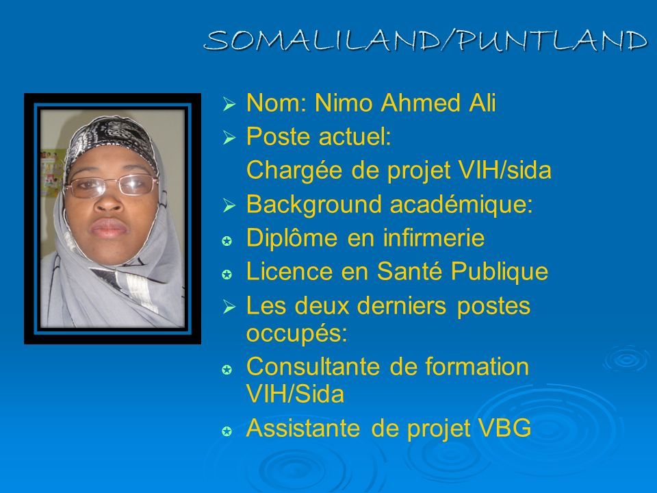 SOMALILAND/PUNTLAND Nom: Nimo Ahmed Ali Poste actuel: