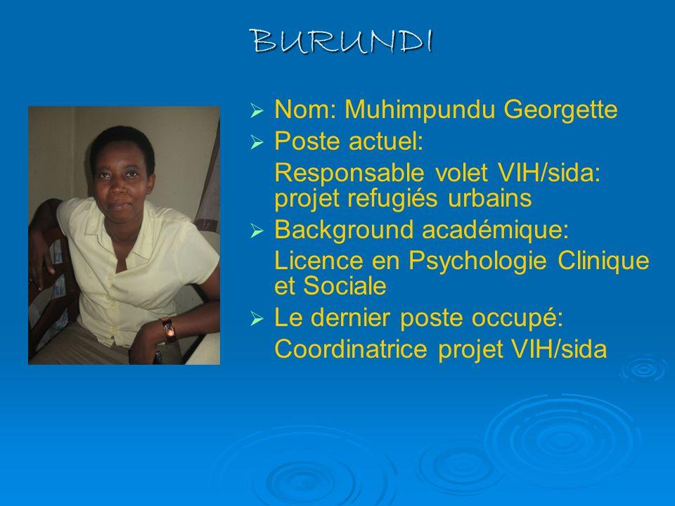 BURUNDI Nom: Muhimpundu Georgette Poste actuel: