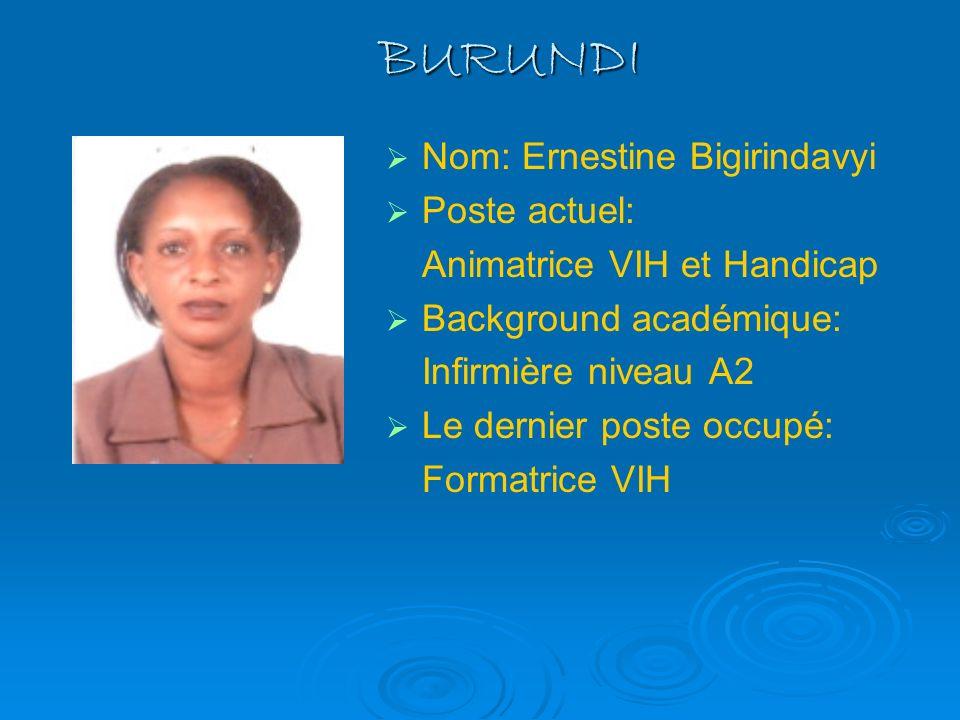 BURUNDI Nom: Ernestine Bigirindavyi Poste actuel: