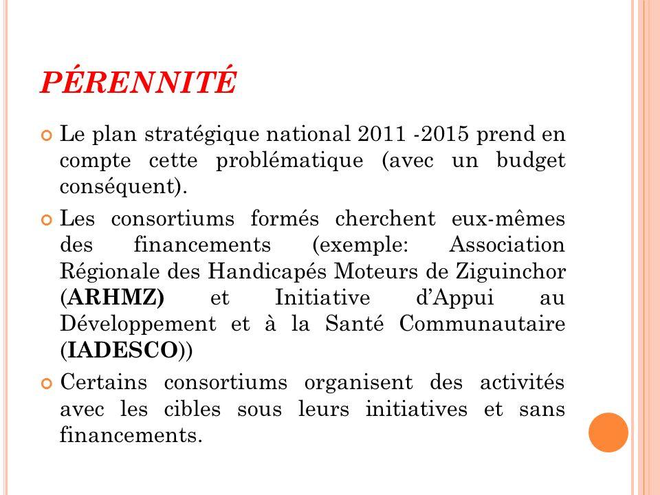 Pérennité Le plan stratégique national 2011 -2015 prend en compte cette problématique (avec un budget conséquent).