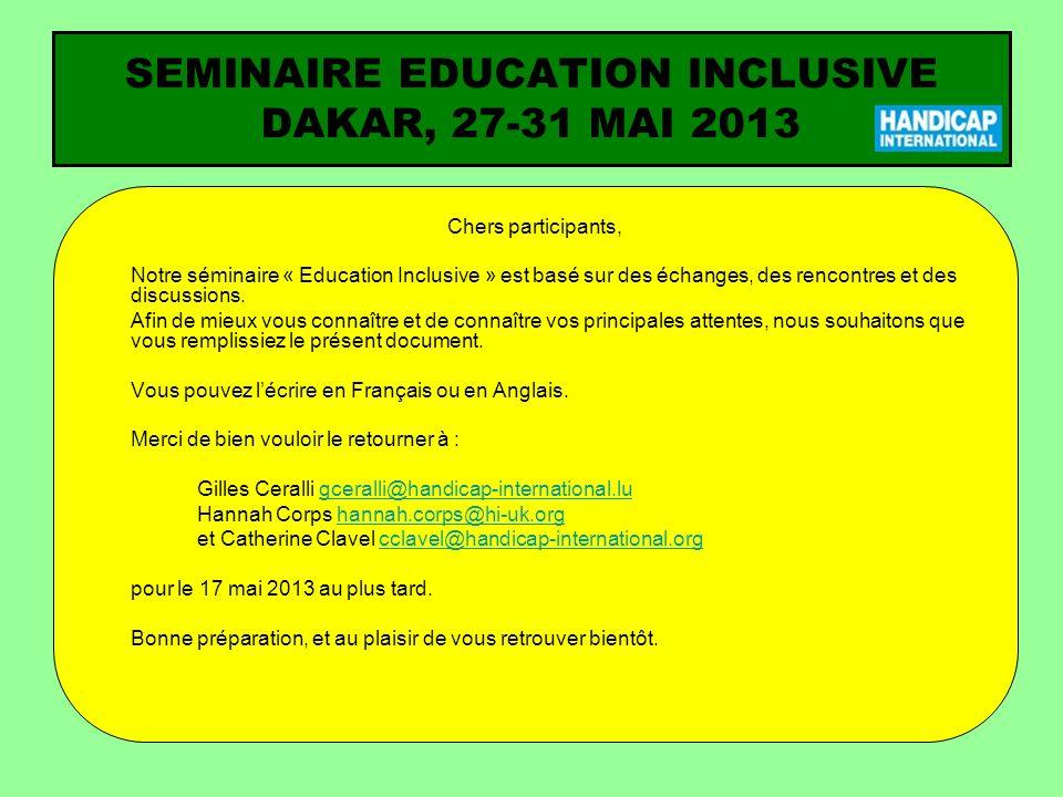 SEMINAIRE EDUCATION INCLUSIVE DAKAR, 27-31 MAI 2013