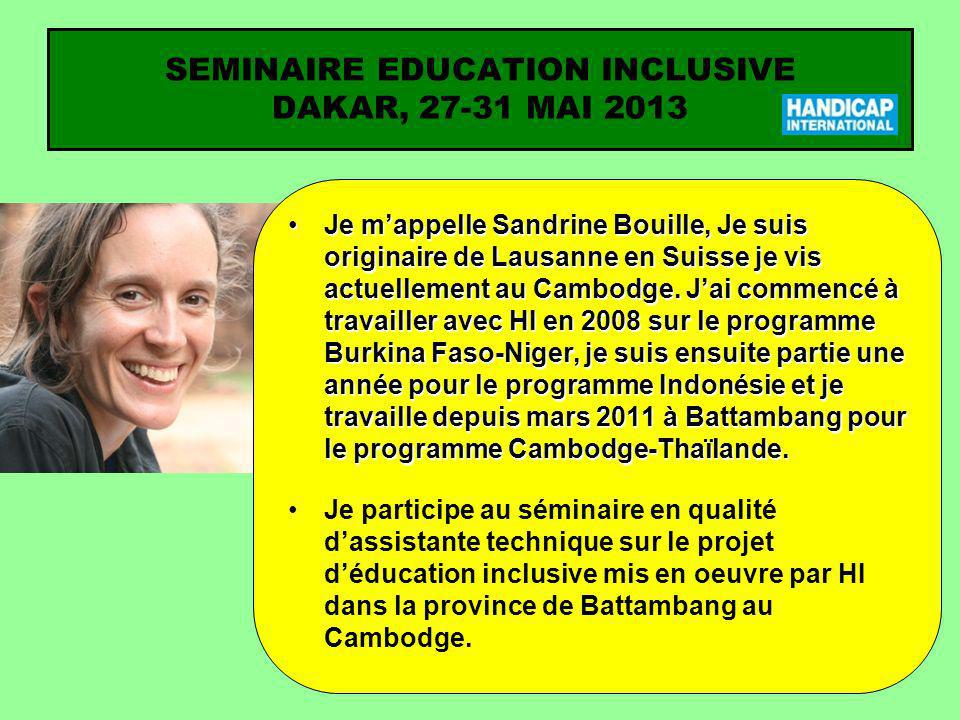 SEMINAIRE EDUCATION INCLUSIVE DAKAR, 27-31 MAI 2013