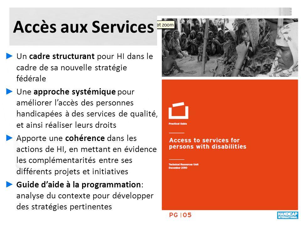 Accès aux Services Un cadre structurant pour HI dans le cadre de sa nouvelle stratégie fédérale.