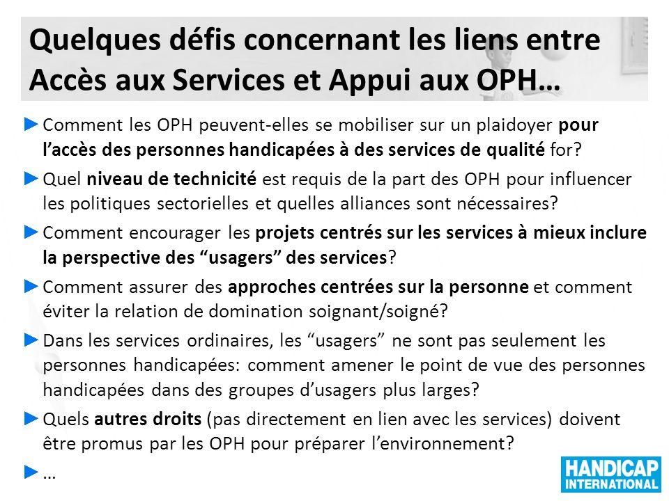 Quelques défis concernant les liens entre Accès aux Services et Appui aux OPH…