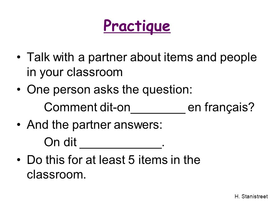 Practique Talk with a partner about items and people in your classroom