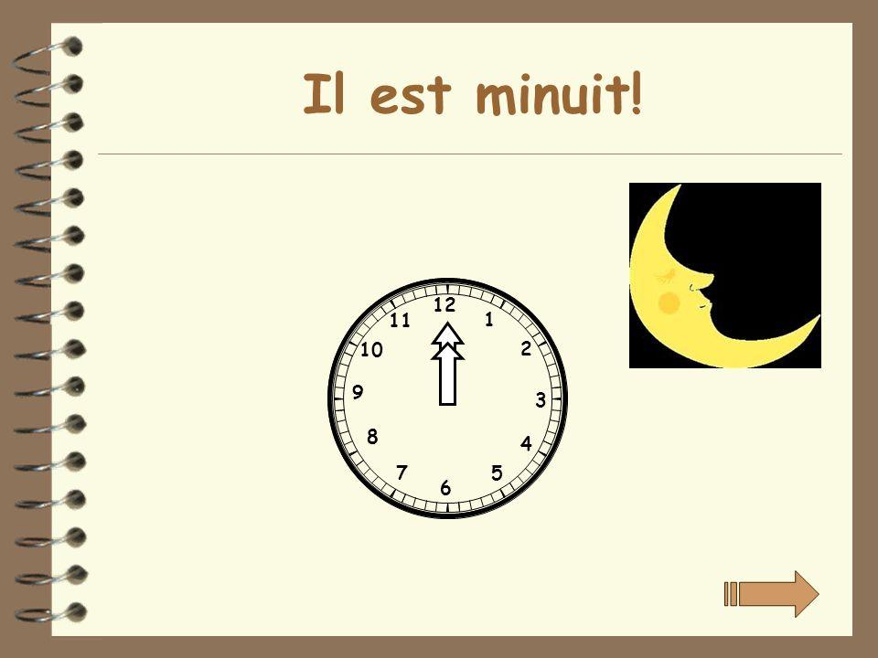 Il est minuit! 12 11 1 10 2 9 3 8 4 7 5 6