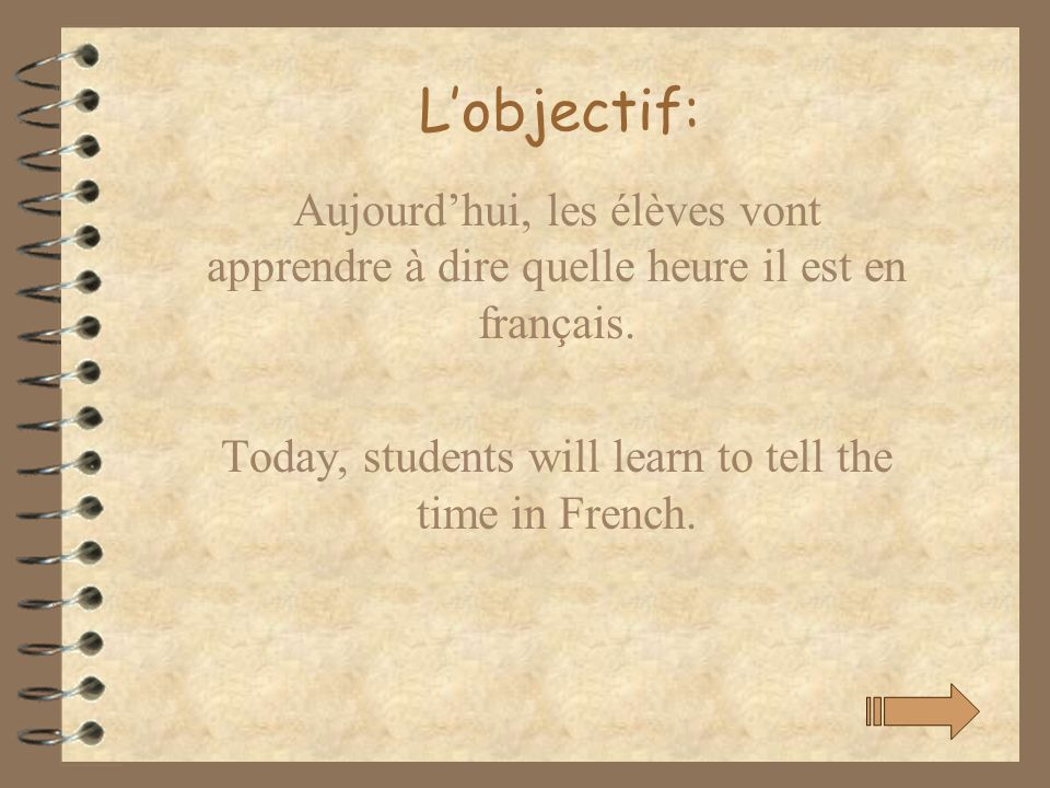 Today, students will learn to tell the time in French.