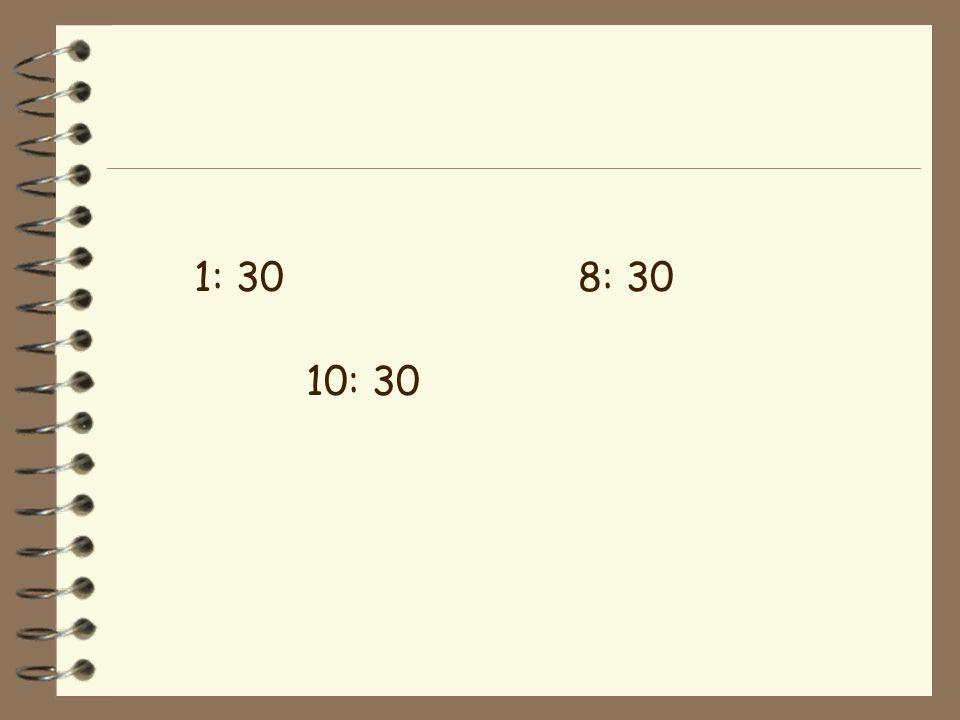 1: 30 8: 30 10: 30