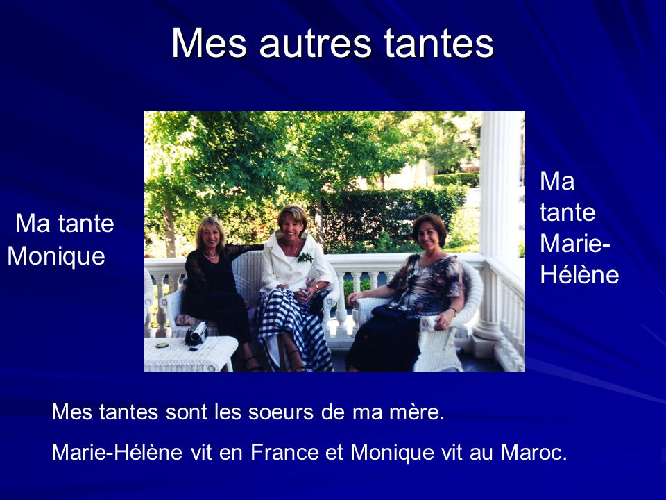 Mes autres tantes Ma tante Monique Ma tante Marie- Hélène