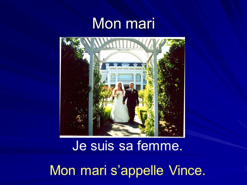 Mon mari s'appelle Vince.