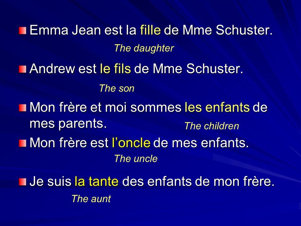 Emma Jean est la fille de Mme Schuster.